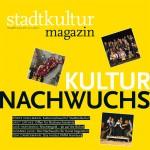 stadtkultur magazin Nr. 24: Kulturnachwuchs